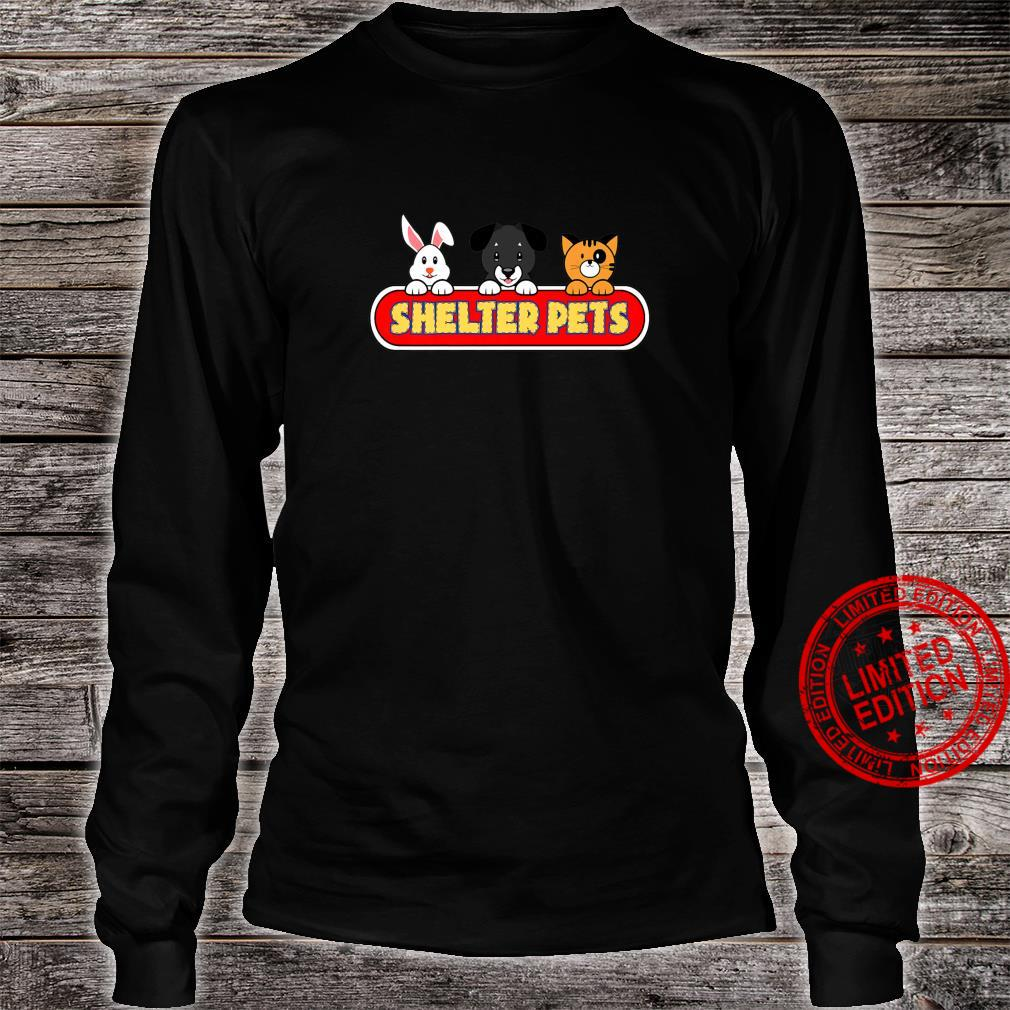 Shelter Pets for Dog Cat and Animal Rescues Adopt Don't Shop Shirt long sleeved