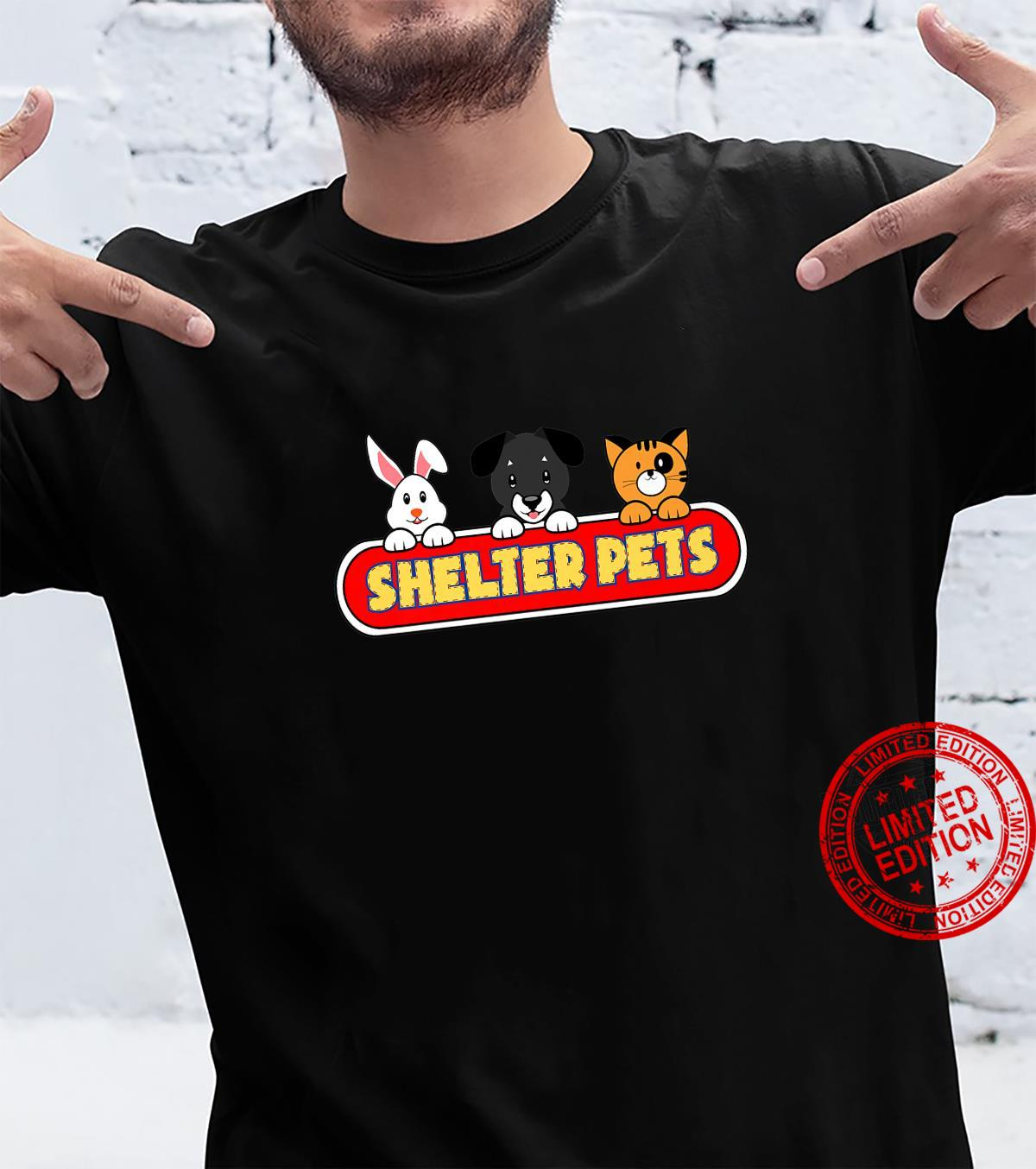 Shelter Pets for Dog Cat and Animal Rescues Adopt Don't Shop Shirt