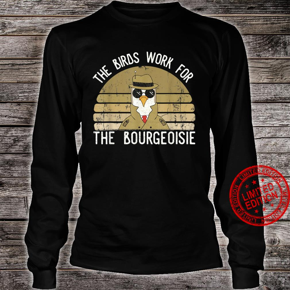 The Birds Work For The Bourgeoisie Vintage Shirt long sleeved