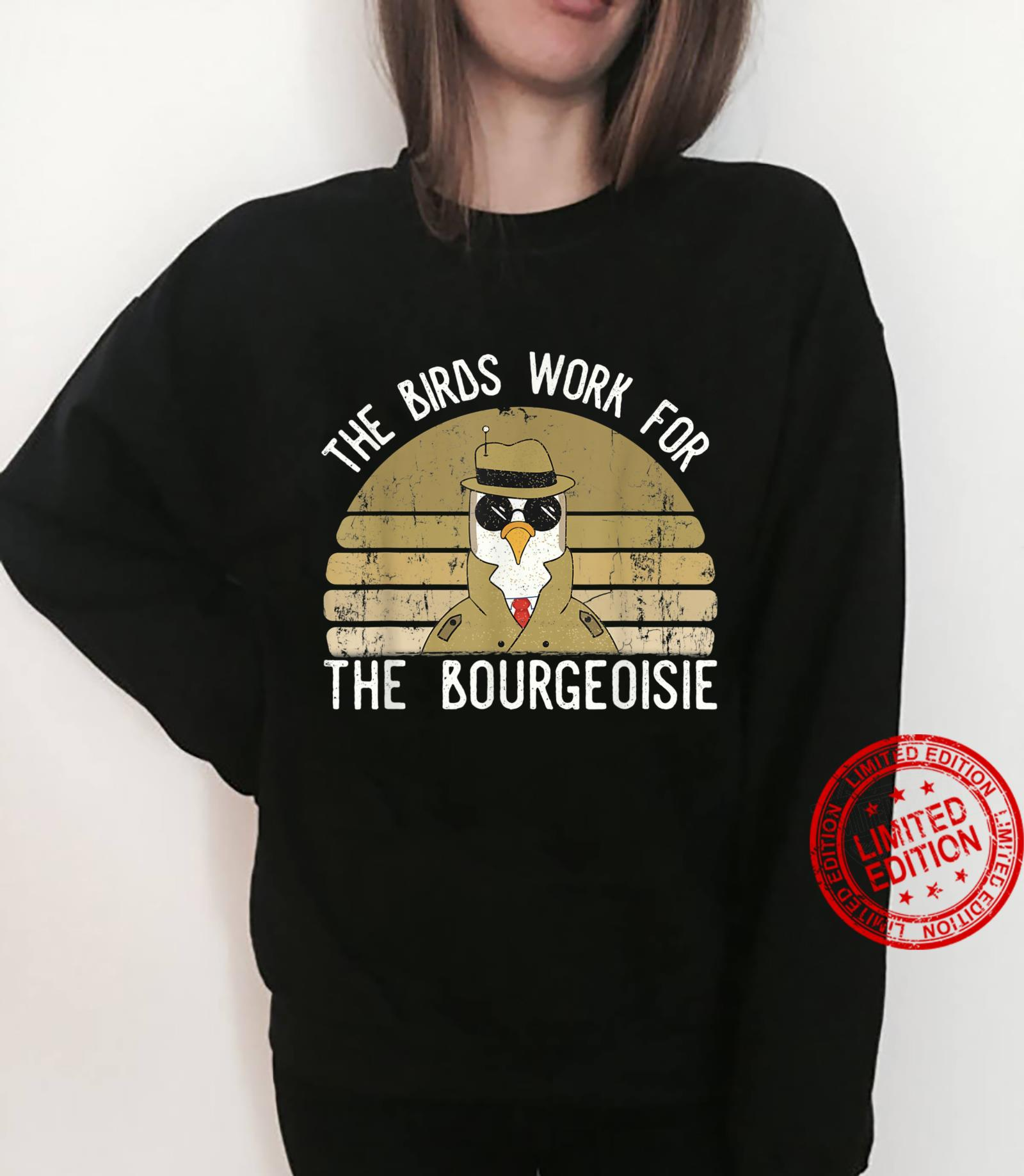 The Birds Work For The Bourgeoisie Vintage Shirt sweater