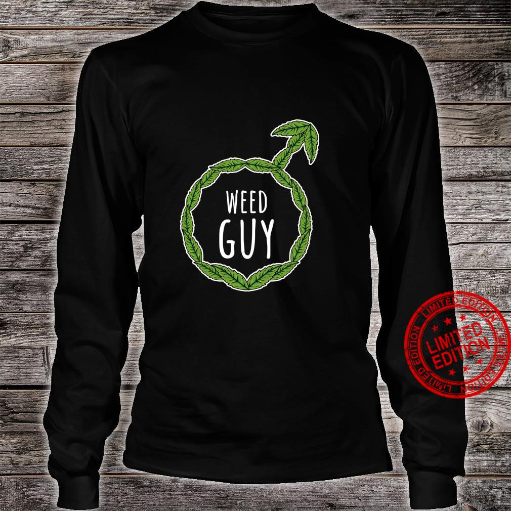 Weed Guy Male Cannabis THC Pothead Shirt long sleeved