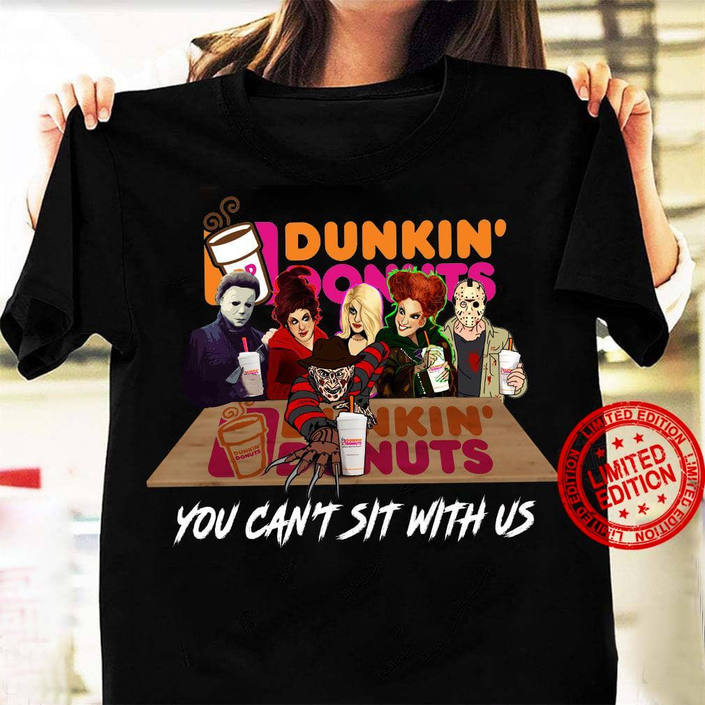 Dunkin Donuts You Can't Sit With Us Shirt