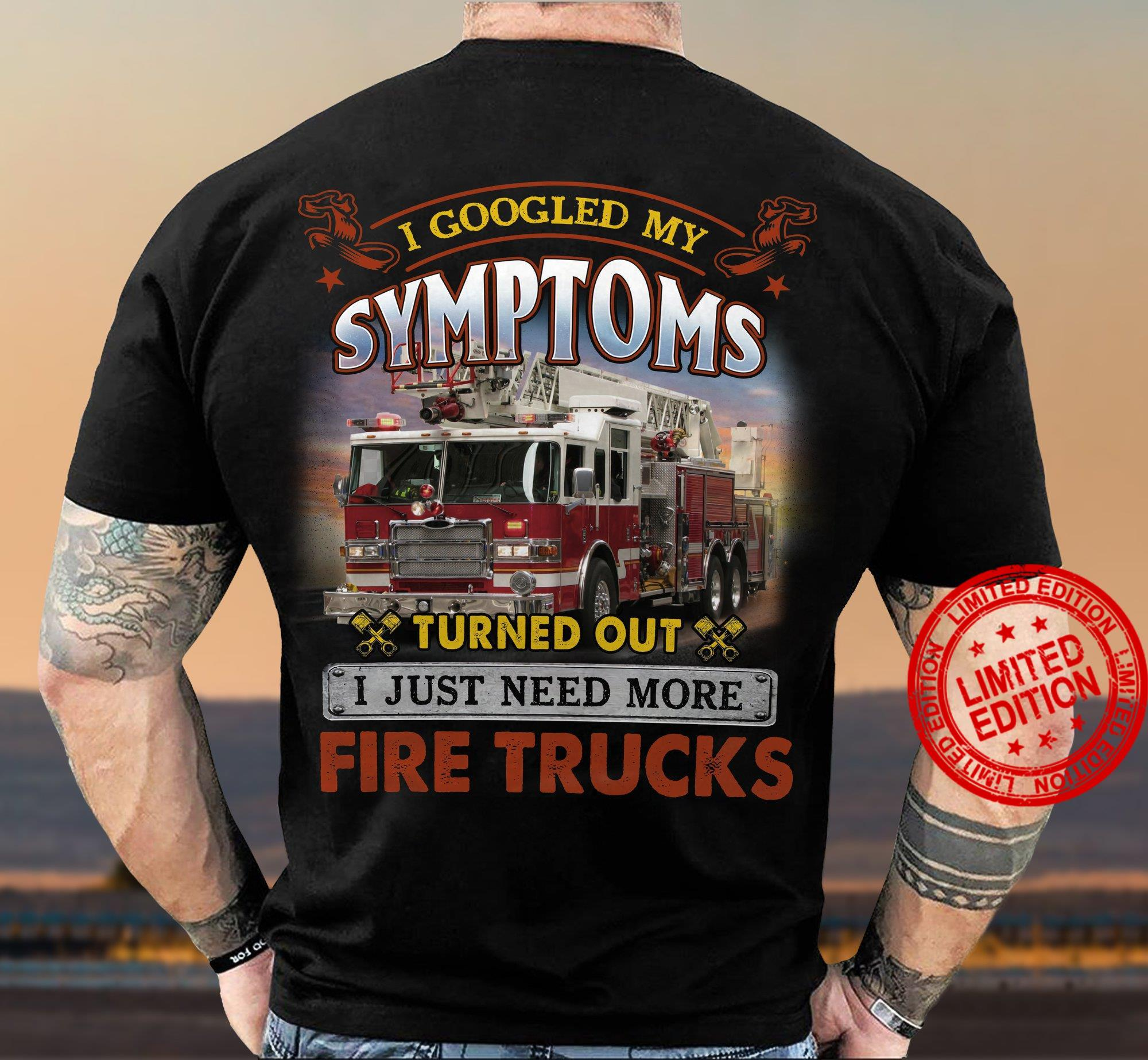 I googled My Symptoms Turned Out I Just Need More Shirt