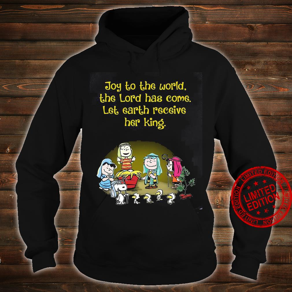 Joy To The World The Lord Has Come Let Earth Receive Her King Shirt hoodie