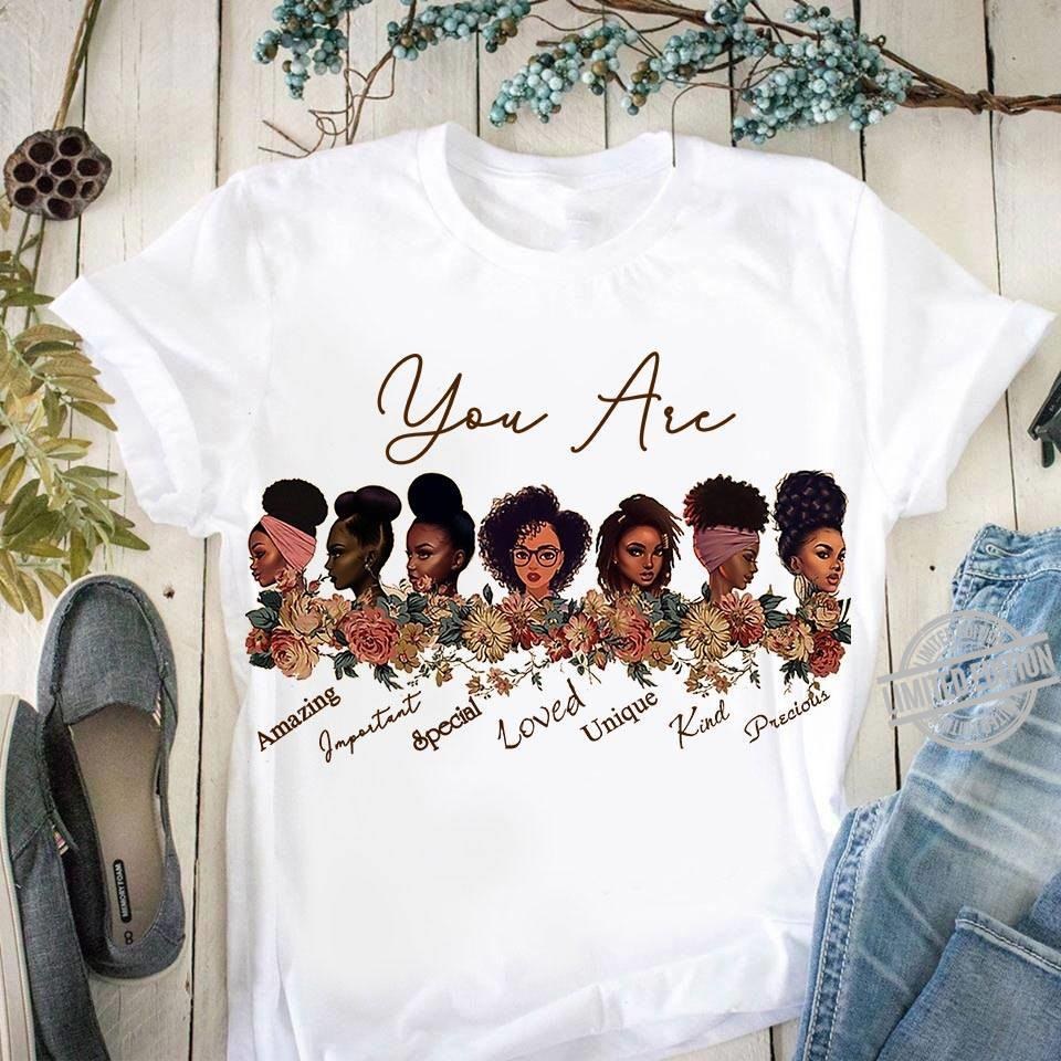 You Are Amazing Special Loved Unique Kind Precious Shirt