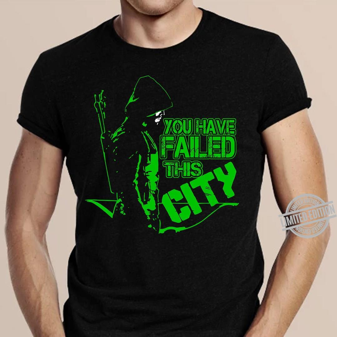You Have Failed This City Shirt